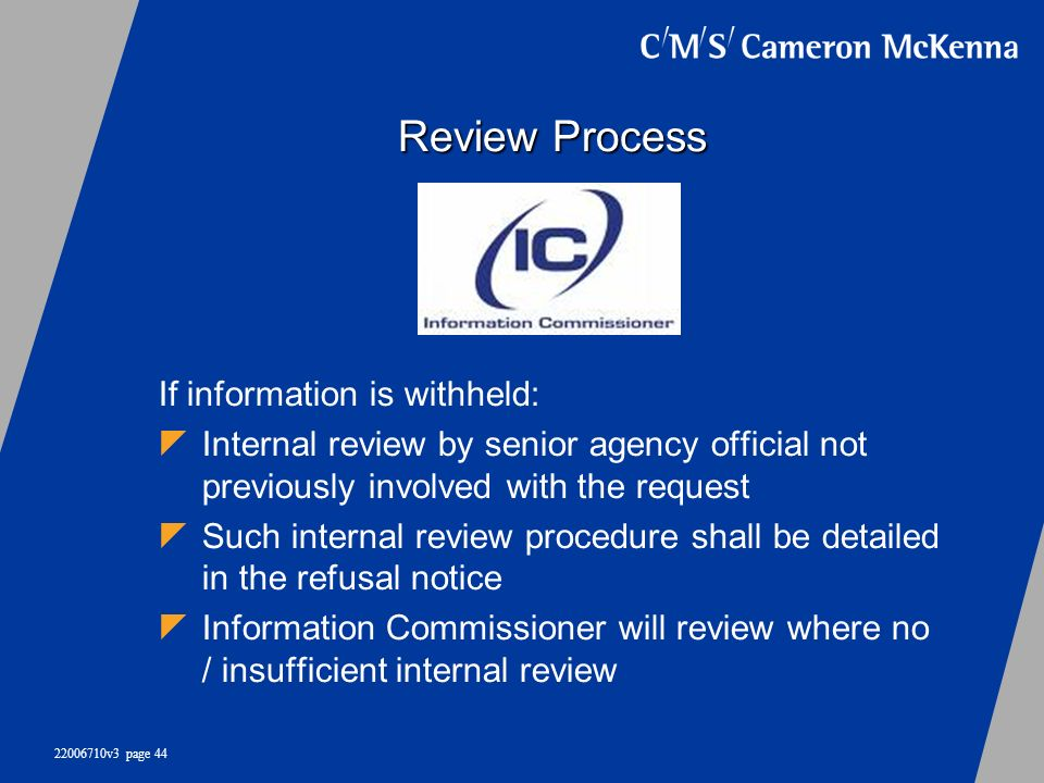 Review Process If information is withheld: