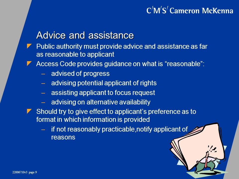 Advice and assistance Public authority must provide advice and assistance as far as reasonable to applicant.