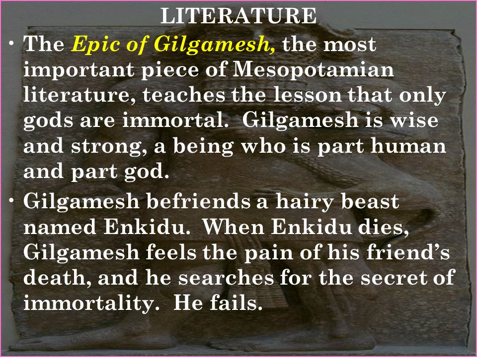 the illusion of immortality in the epic of gilgamesh Epic of gilgamesh stands out as one of the earliest known writings in the human history it is an epic poem whose prose narrate the story revolving around the life of a man named gilgamesh.