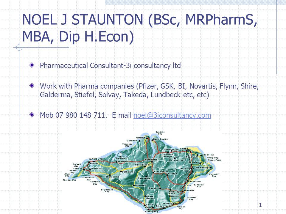 NOEL J STAUNTON (BSc, MRPharmS, MBA, Dip H.Econ)