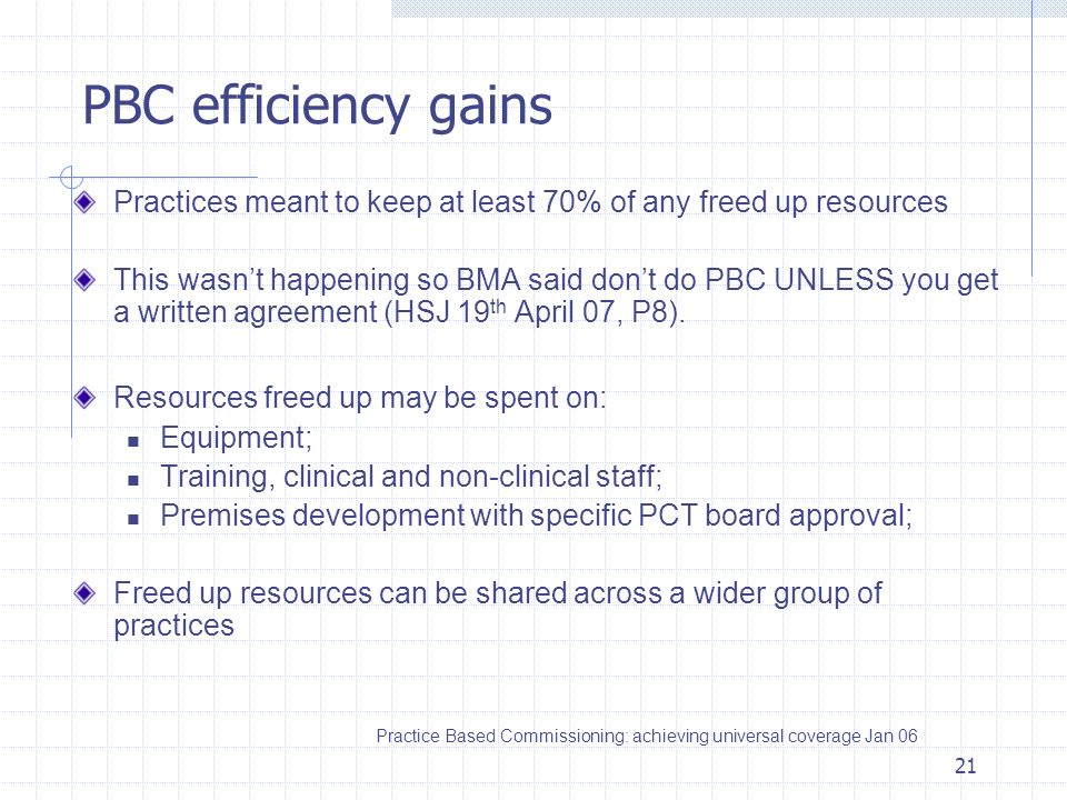 PBC efficiency gains Practices meant to keep at least 70% of any freed up resources.