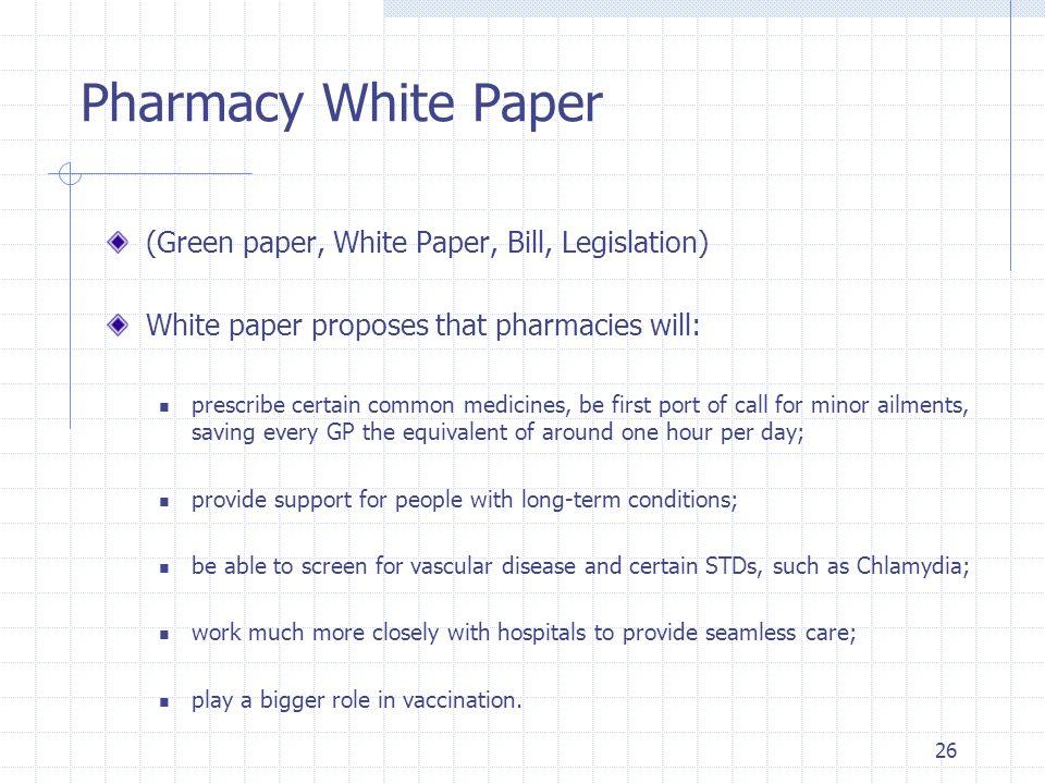 Pharmacy White Paper (Green paper, White Paper, Bill, Legislation)