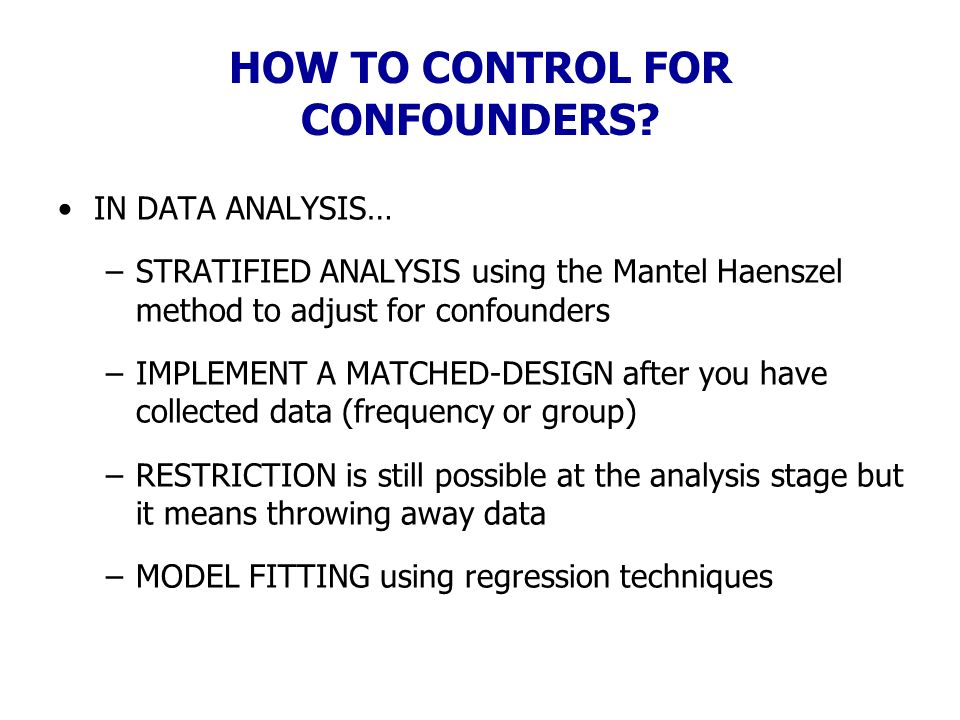 HOW TO CONTROL FOR CONFOUNDERS