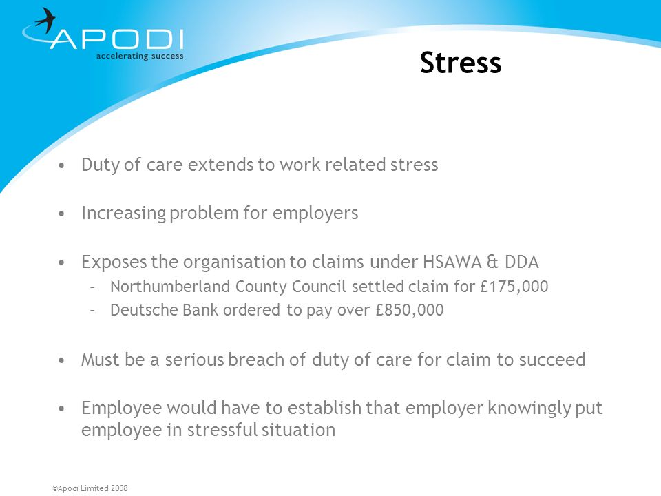 Stress Duty of care extends to work related stress
