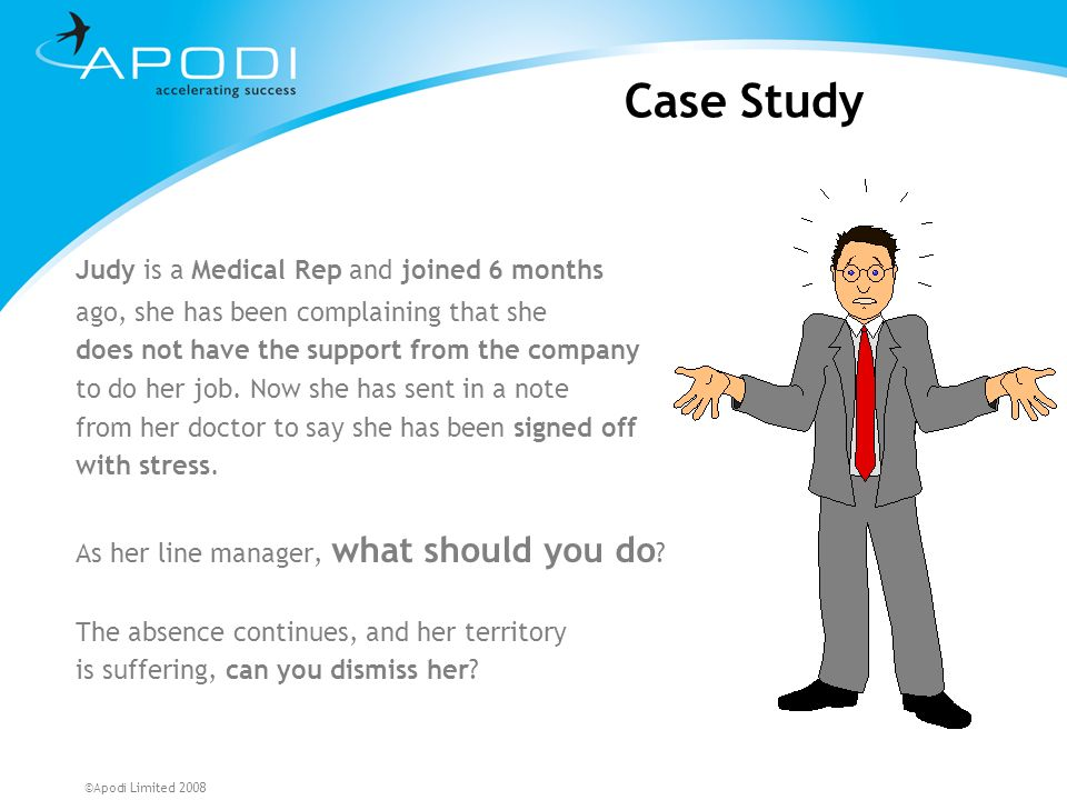 Case Study Judy is a Medical Rep and joined 6 months