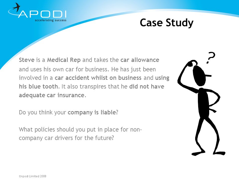 Case Study Steve is a Medical Rep and takes the car allowance