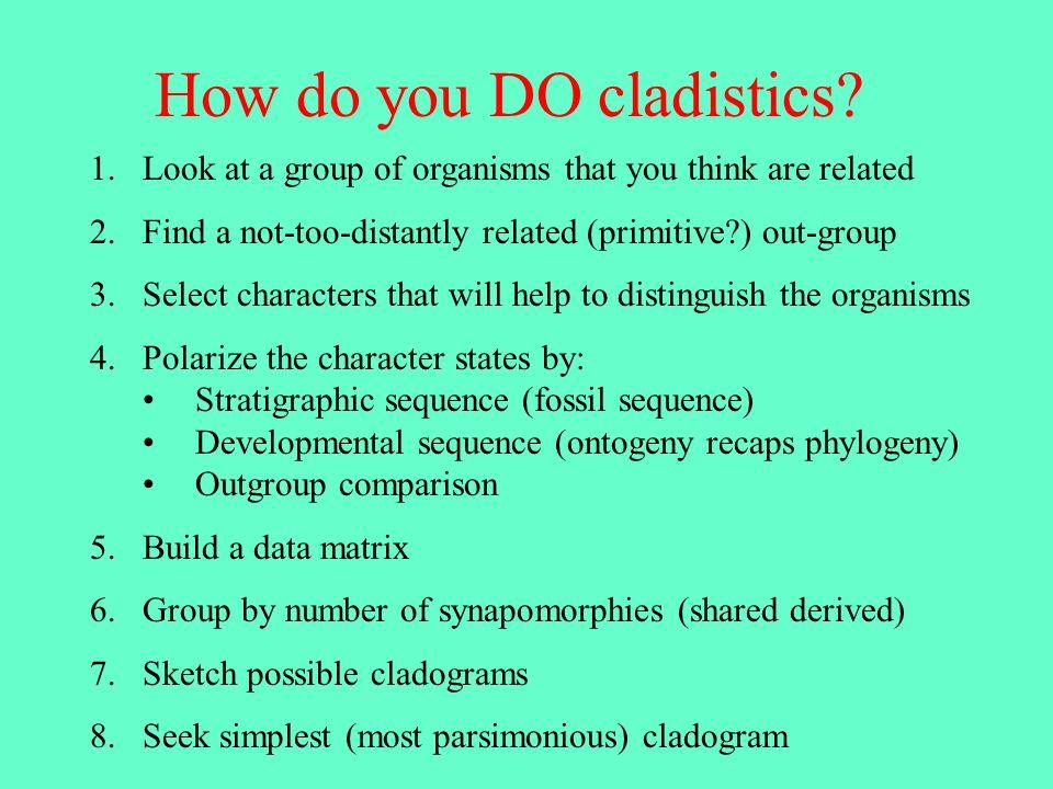 How do you DO cladistics