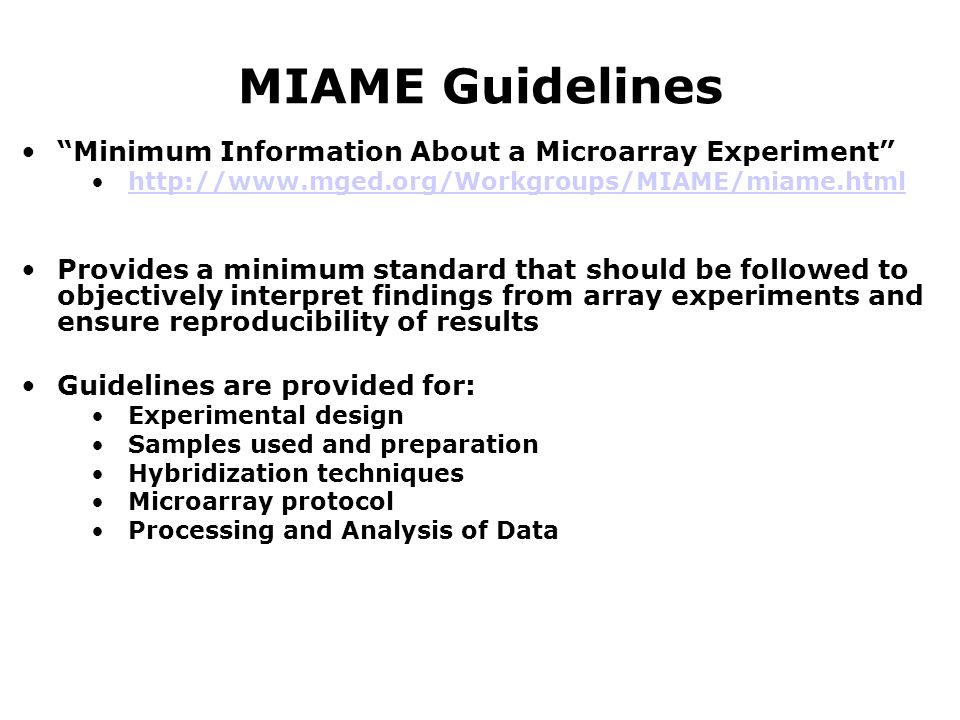 MIAME Guidelines Minimum Information About a Microarray Experiment