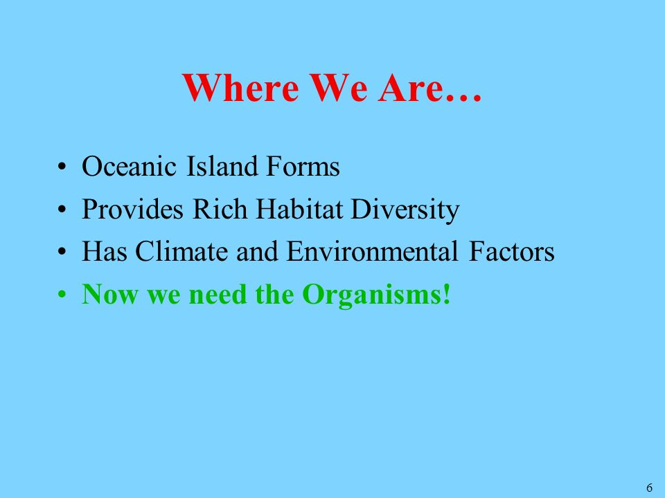 Where We Are… Oceanic Island Forms Provides Rich Habitat Diversity