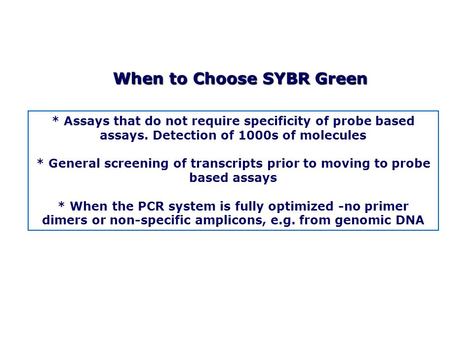 When to Choose SYBR Green
