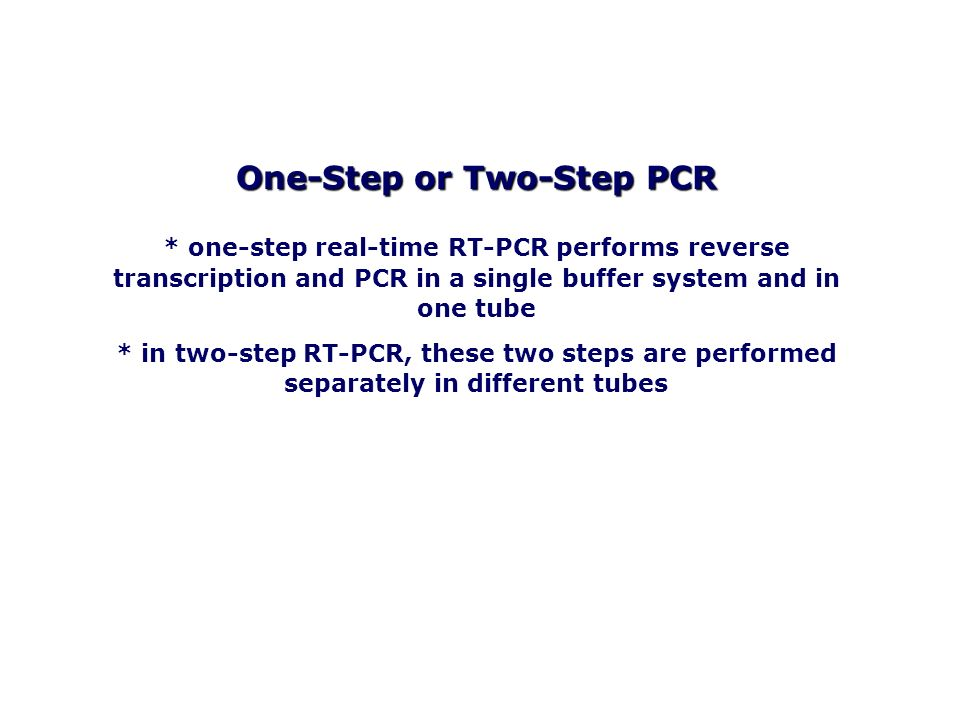 One-Step or Two-Step PCR