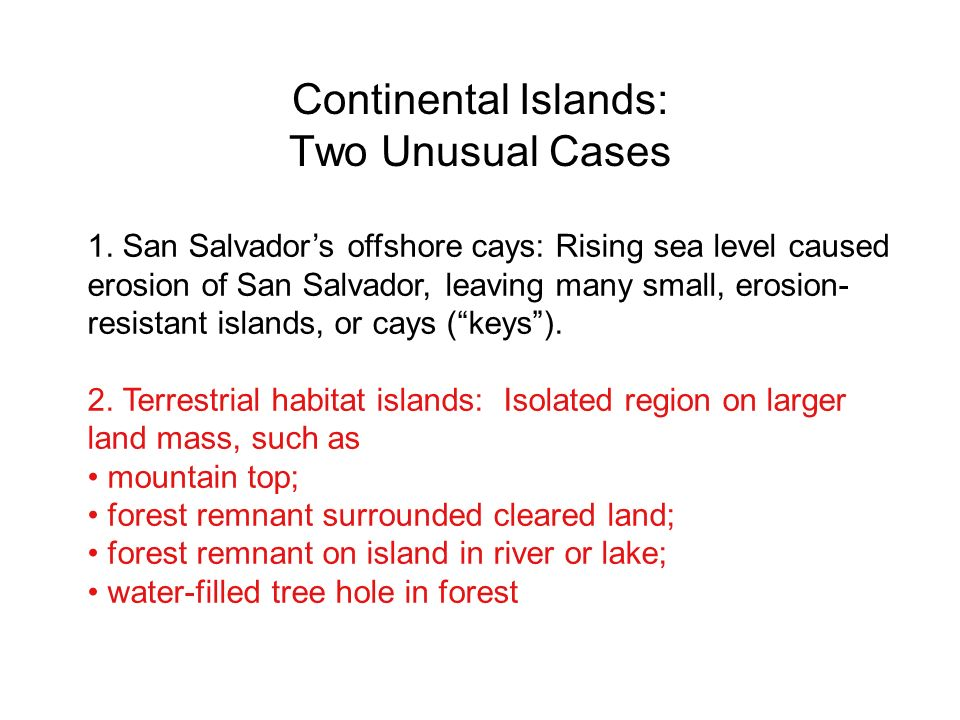 Continental Islands: Two Unusual Cases