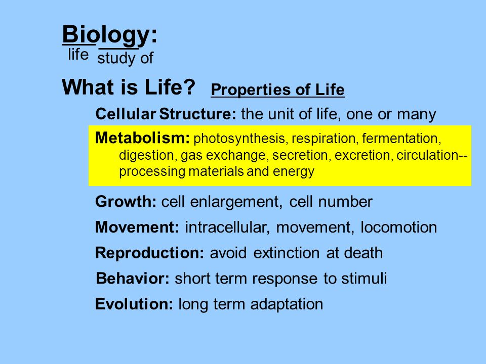 Biology: What is Life life study of Properties of Life