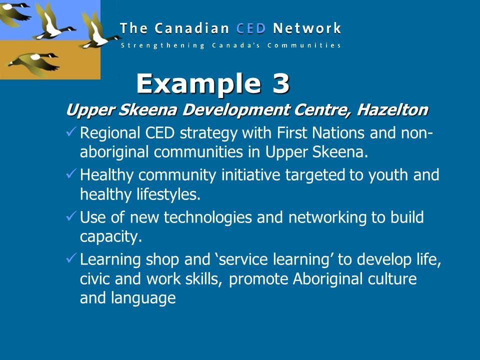 Example 3 Upper Skeena Development Centre, Hazelton
