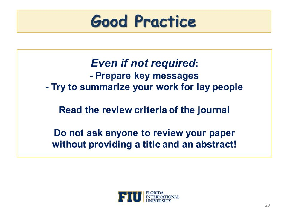 Good Practice Even if not required: - Prepare key messages