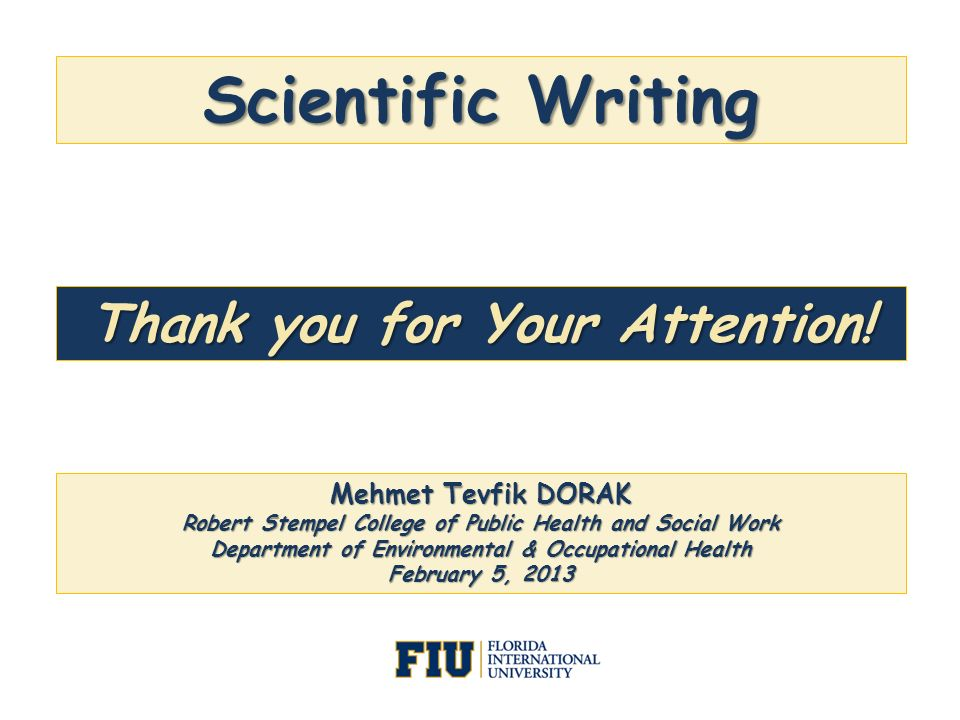 Scientific Writing Thank you for Your Attention! Mehmet Tevfik DORAK