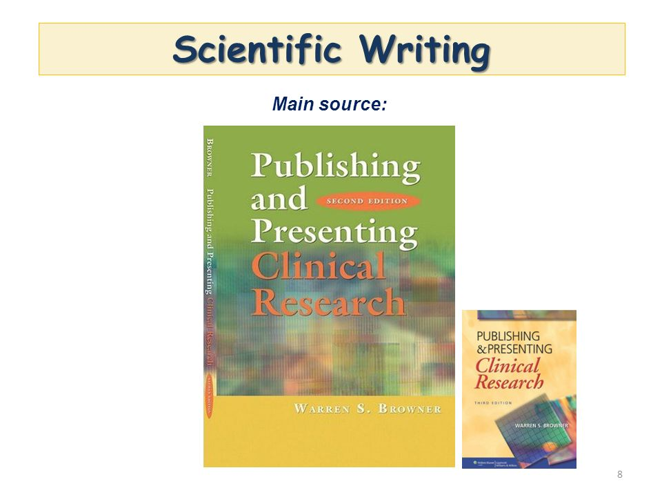 Scientific Writing Main source: