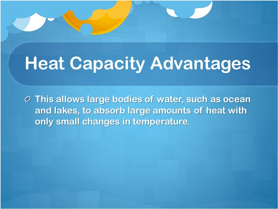 Heat Capacity Advantages