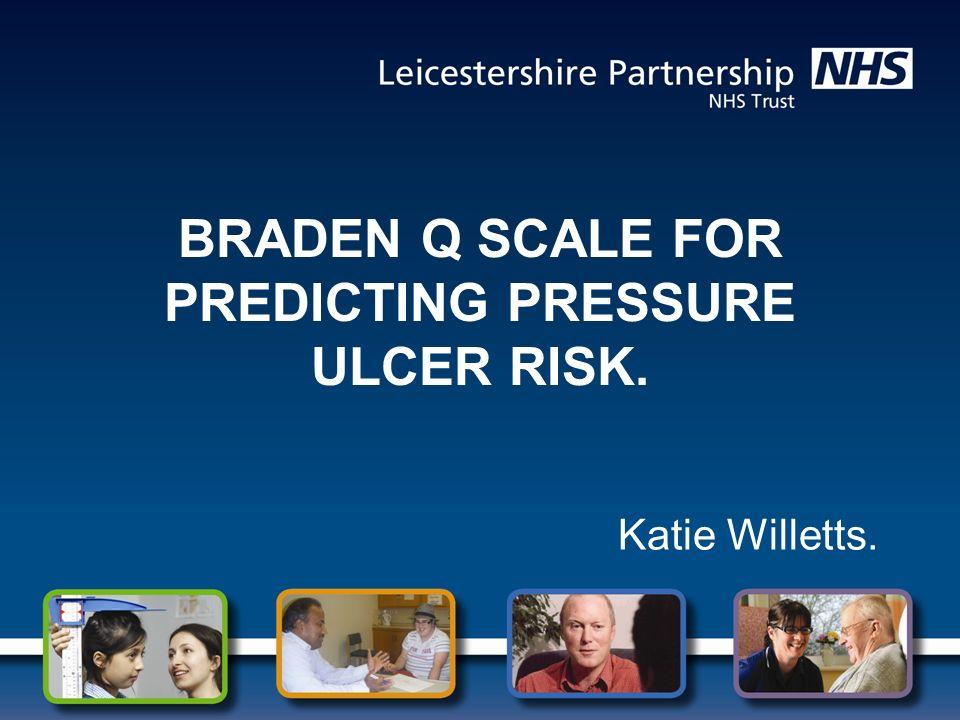 braden q scale for predicting pressure ulcer risk ppt download. Black Bedroom Furniture Sets. Home Design Ideas
