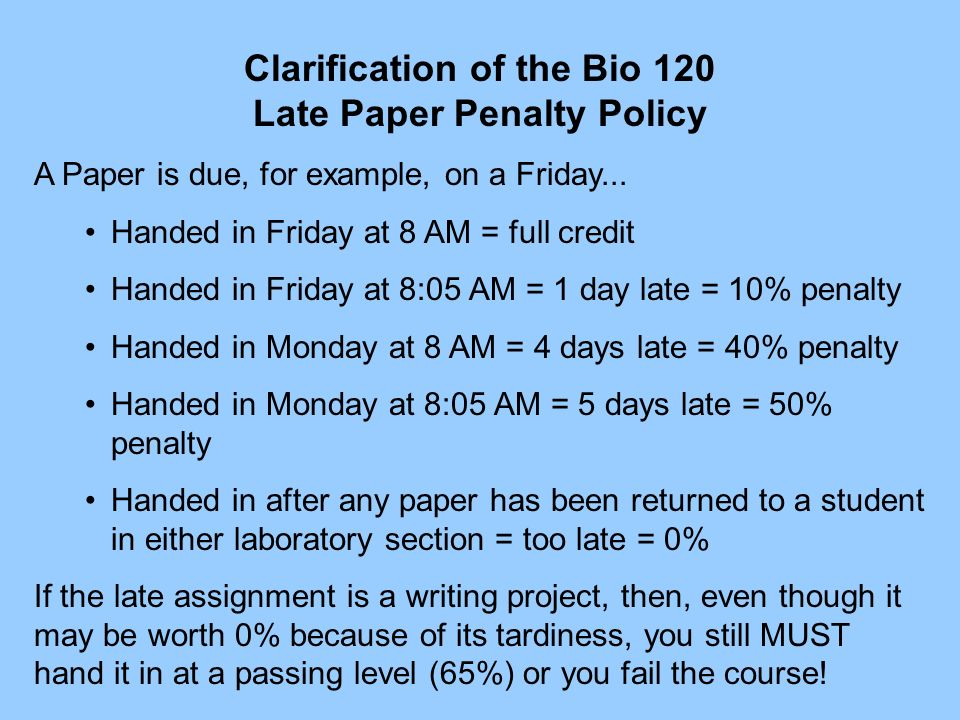 Clarification of the Bio 120 Late Paper Penalty Policy