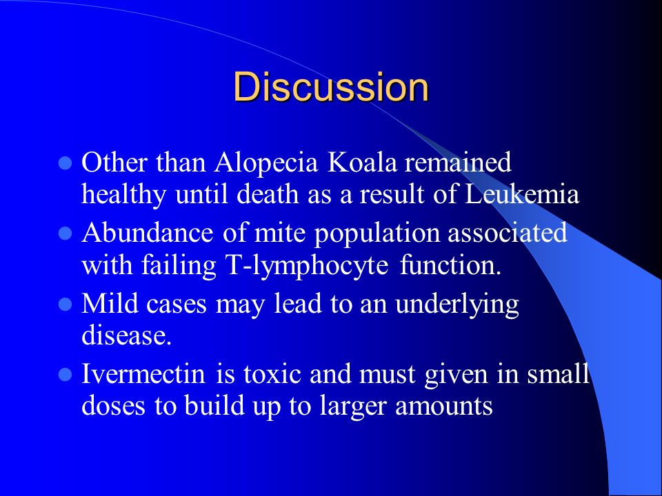 Discussion Other than Alopecia Koala remained healthy until death as a result of Leukemia.