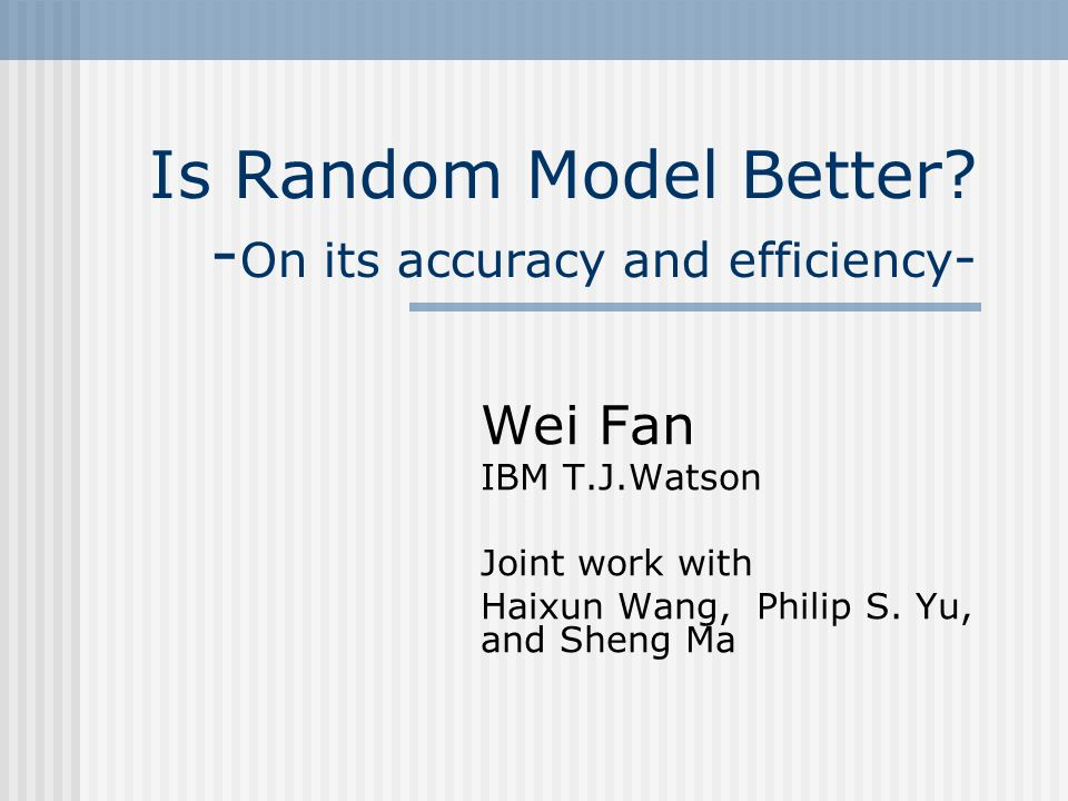 Is Random Model Better -On its accuracy and efficiency-