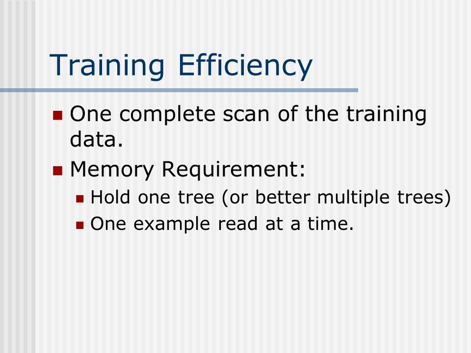 Training Efficiency One complete scan of the training data.