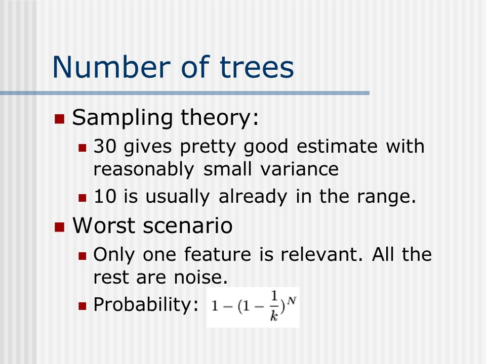 Number of trees Sampling theory: Worst scenario