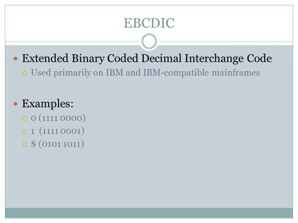 EBCDIC Extended Binary Coded Decimal Interchange Code Examples: