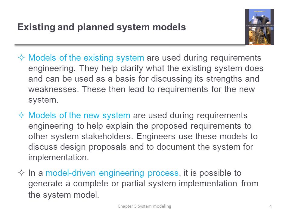 Existing and planned system models