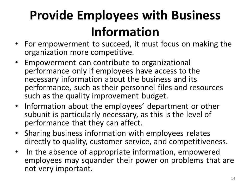 a description of the importance of empowerment and participation in employees in the business Employee empowerment is giving employees the authority to make decisions about their jobs that can mean giving employees the authority to decide values, priorities, goals, plans, schedules, methods, hiring, training, etc.