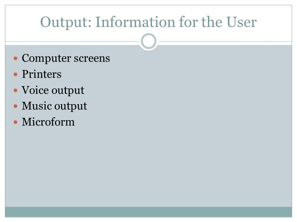 Output: Information for the User