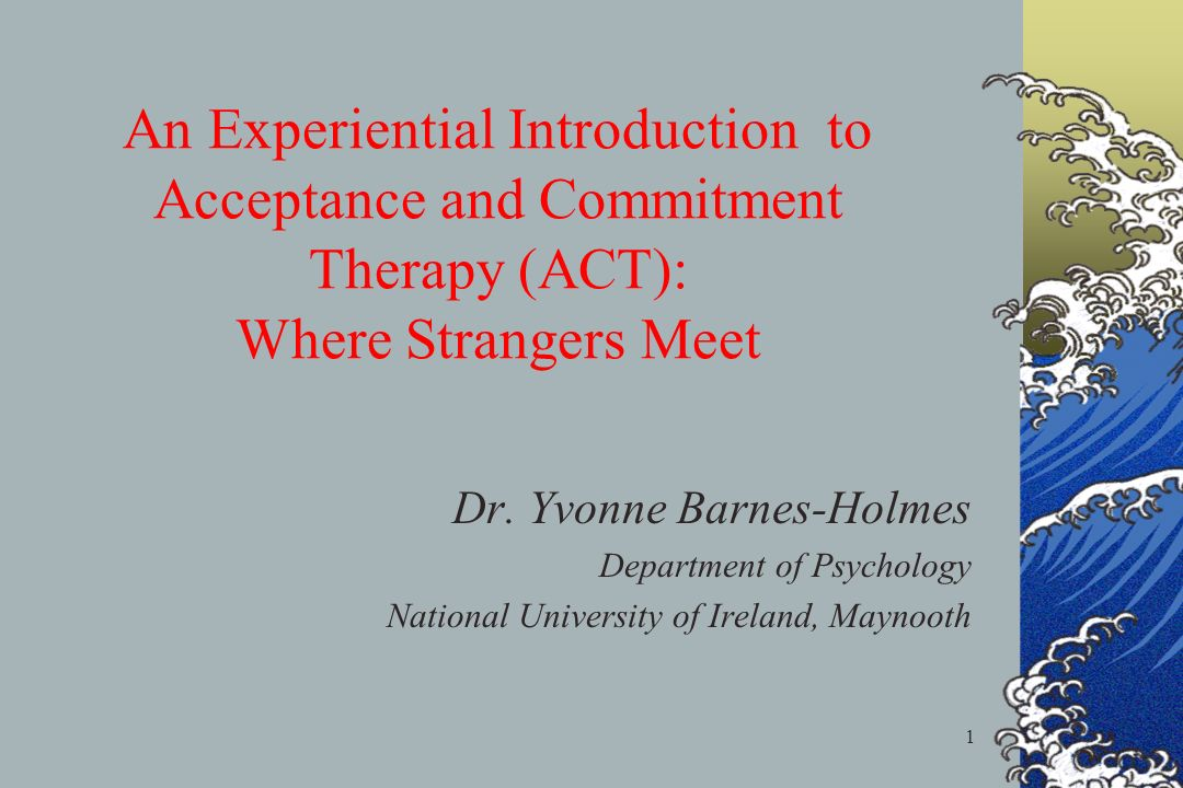 An Experiential Introduction to Acceptance and Commitment Therapy (ACT): Where Strangers Meet