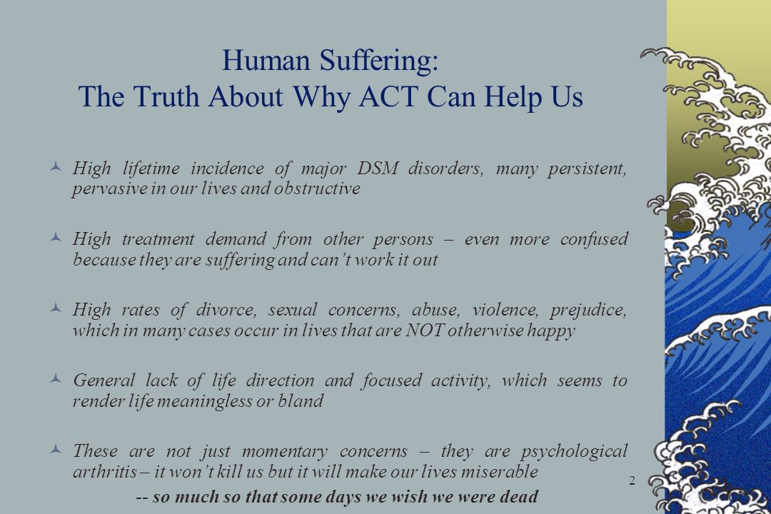 Human Suffering: The Truth About Why ACT Can Help Us