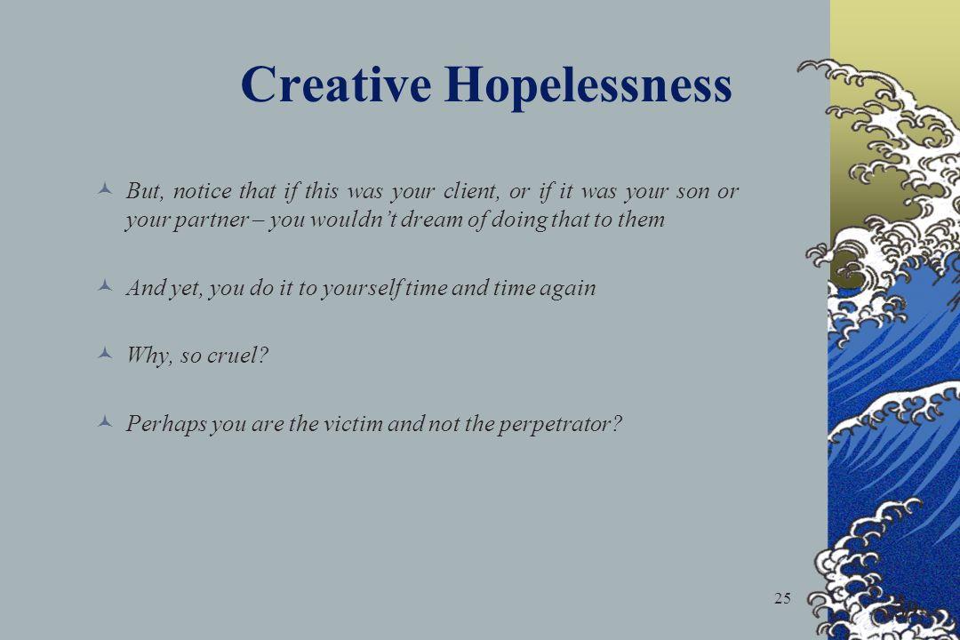 Creative Hopelessness