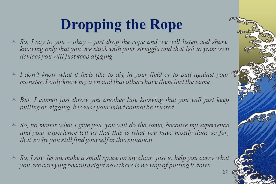Dropping the Rope