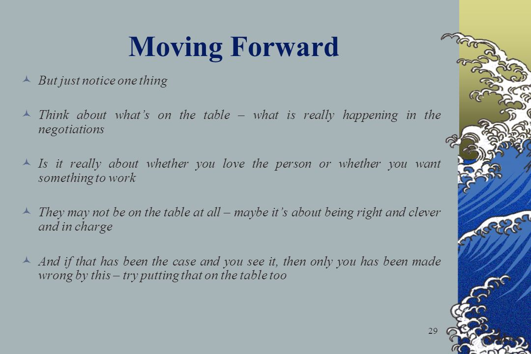 Moving Forward But just notice one thing
