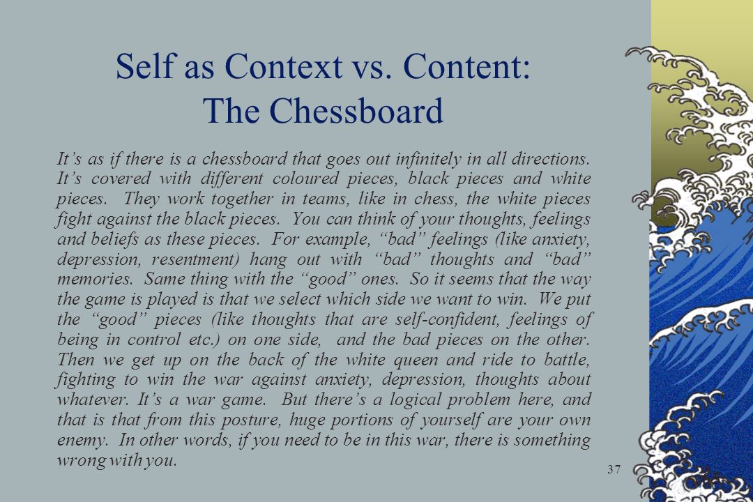 Self as Context vs. Content: The Chessboard