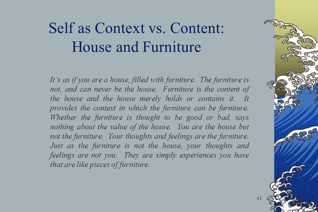 Self as Context vs. Content: House and Furniture