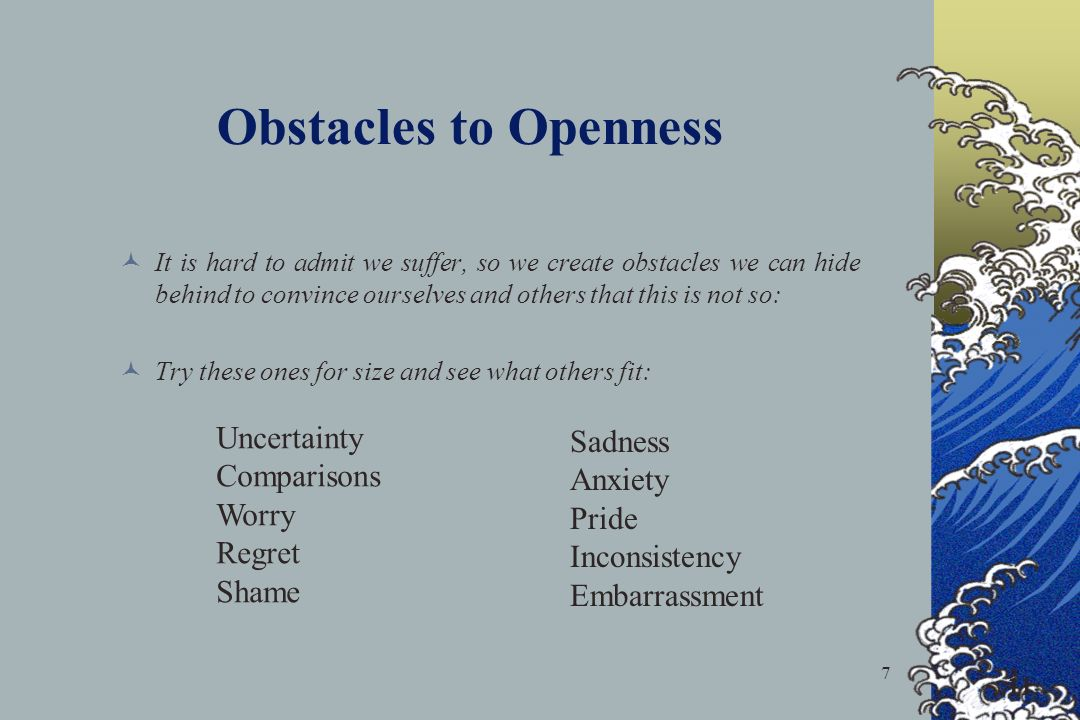 Obstacles to Openness Uncertainty Sadness Comparisons Anxiety Worry