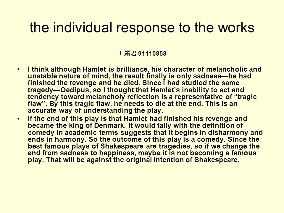 a tragic flaw in hamlets personality and behavior in the play hamlet by william shakespeare Hamlet by william shakespeare study guide  fatal flaw: the tragic hero errs by action or  they ask for help finding out the cause of hamlet's odd behavior.