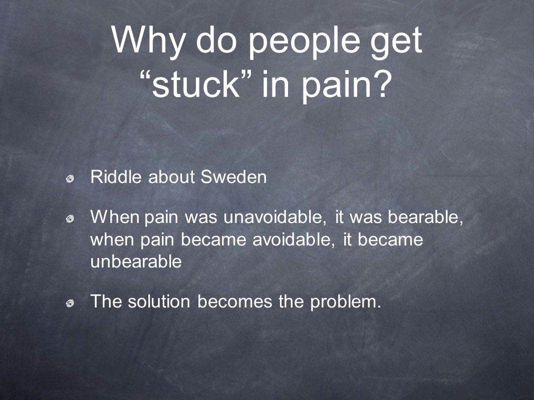 Why do people get stuck in pain