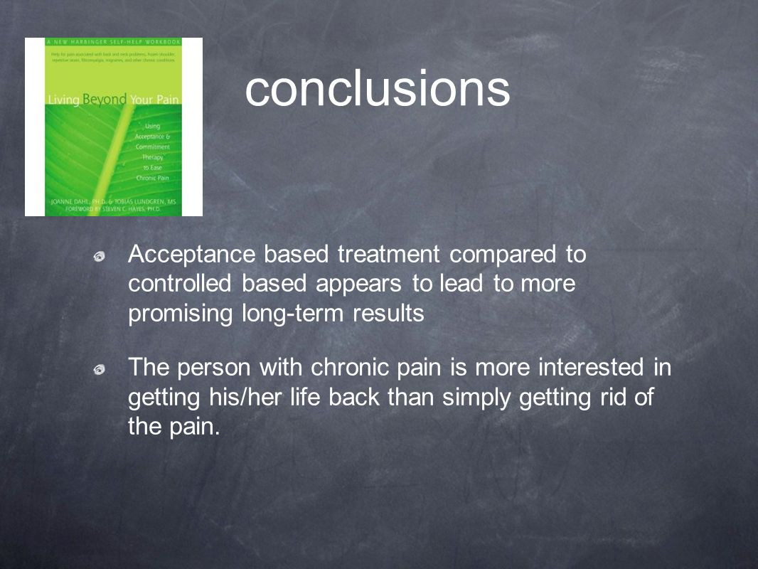 conclusions Acceptance based treatment compared to controlled based appears to lead to more promising long-term results.