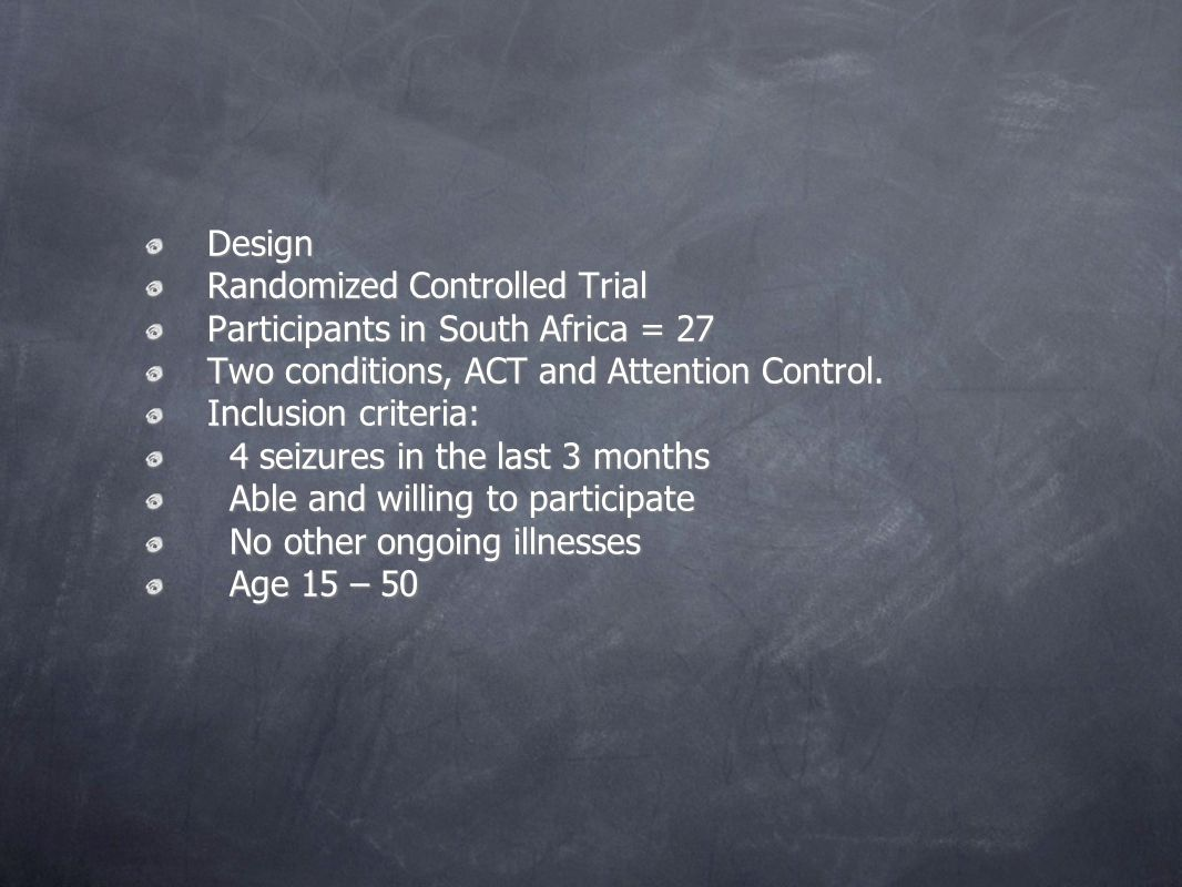 Design Randomized Controlled Trial. Participants in South Africa = 27. Two conditions, ACT and Attention Control.