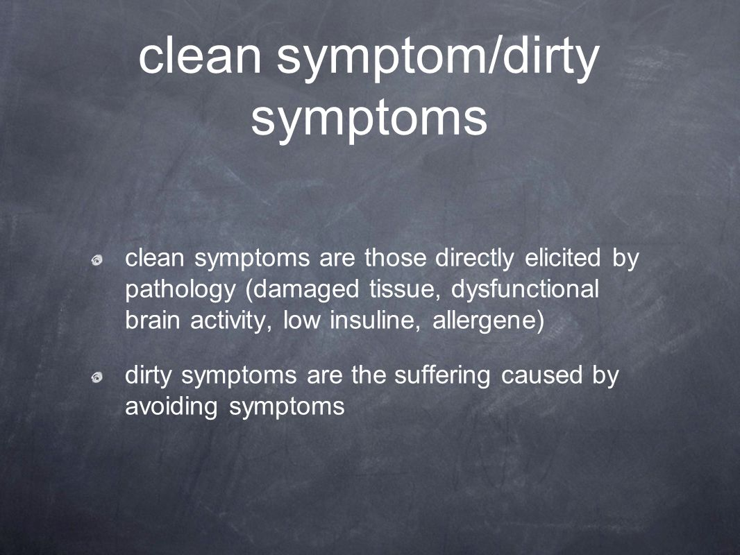 clean symptom/dirty symptoms