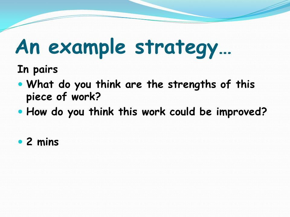 An example strategy… In pairs