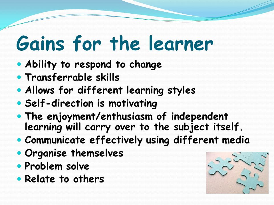 Gains for the learner Ability to respond to change