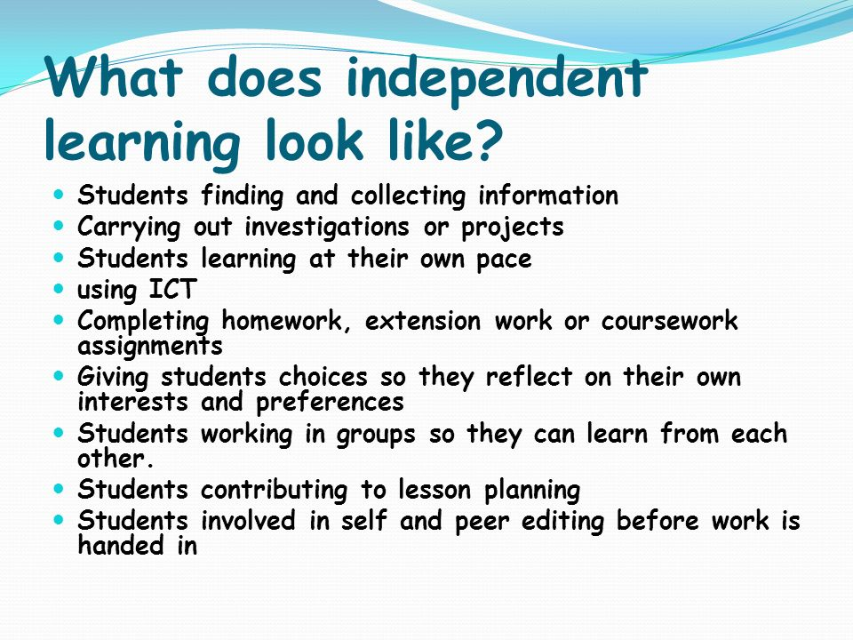What does independent learning look like