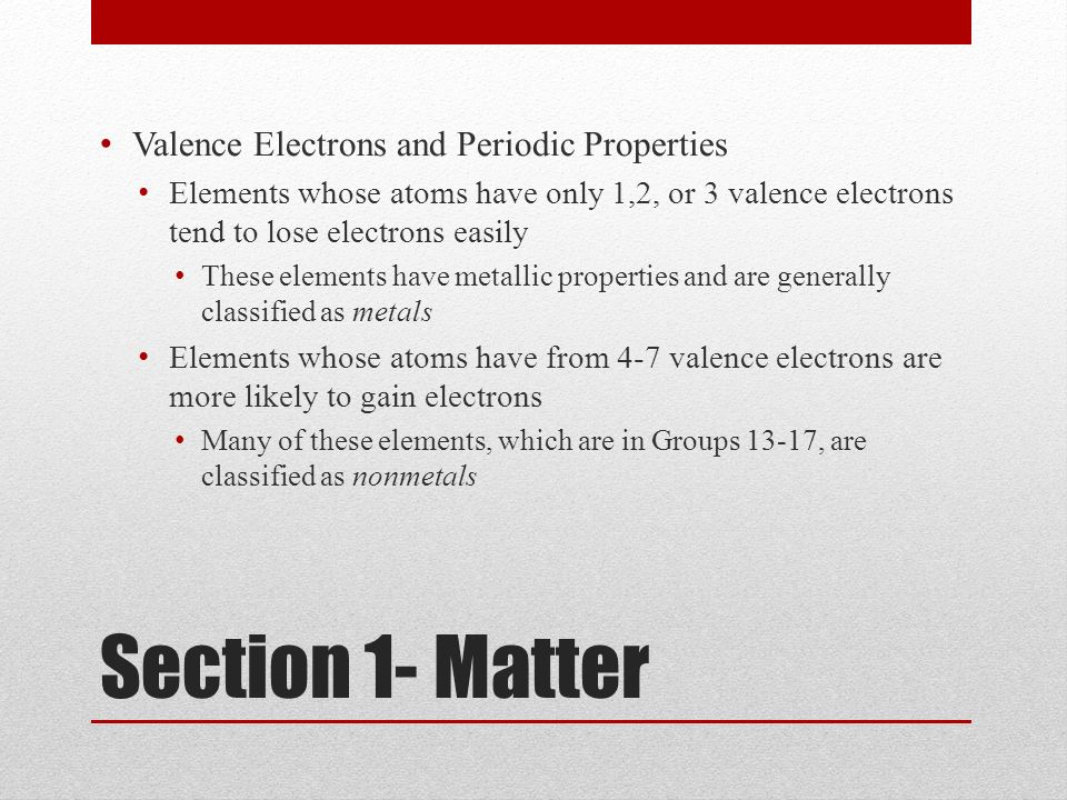 Section 1- Matter Valence Electrons and Periodic Properties