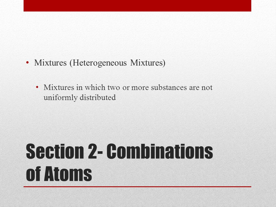Section 2- Combinations of Atoms